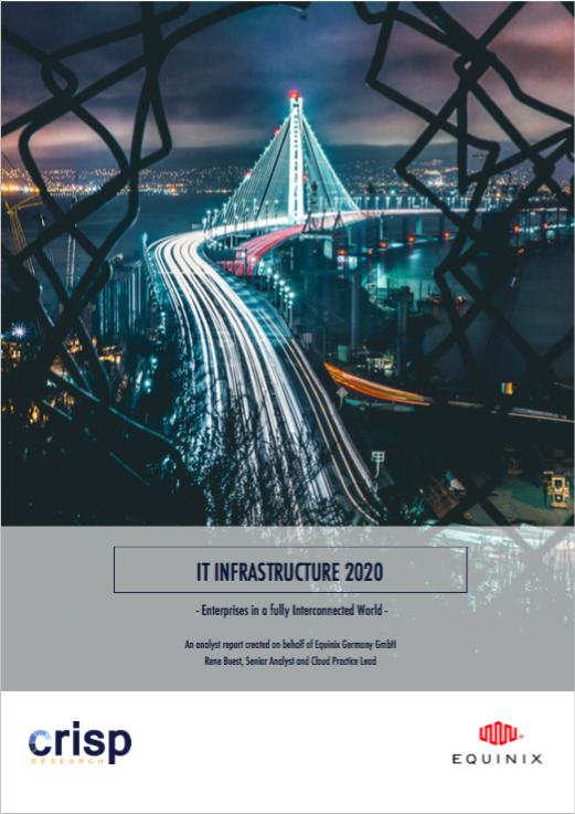 Analyst Report: IT Infrastructure 2020 – Enterprises in a fully Interconnected World