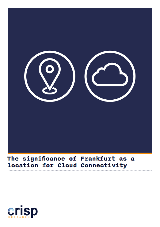 Analyst Strategy Paper: The significance of Frankfurt as a location for Cloud Connectivity