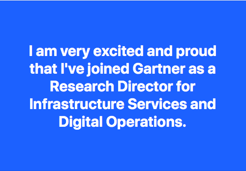 Joining Gartner as Research Director for Infrastructure Services & Digital Operations